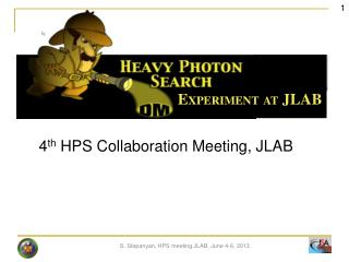 4 th  HPS Collaboration Meeting, JLAB