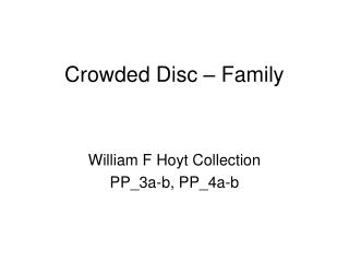 Crowded Disc – Family