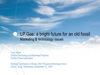LP Gas: a bright future for an old fossil Marketing & technology issues