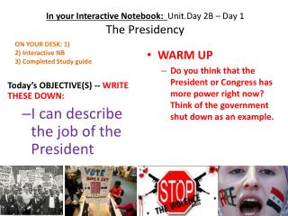 In your Interactive Notebook:   Unit.Day  2B – Day 1 The Presidency
