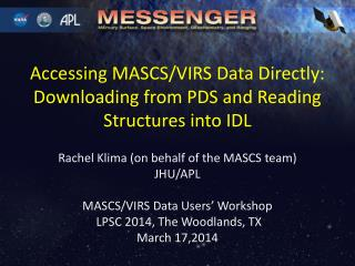 Accessing MASCS/VIRS Data Directly: Downloading from PDS and Reading Structures into IDL