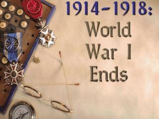 1914-1918: World War I Ends