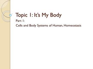 Topic 1: It's My Body