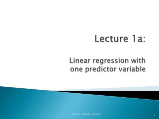 Lecture 1a: Linear regression with  one predictor variable