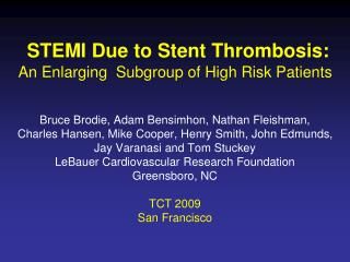 STEMI Due to Stent Thrombosis: An Enlarging  Subgroup of High Risk Patients