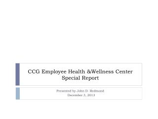 CCG Employee Health &Wellness Center Special Report
