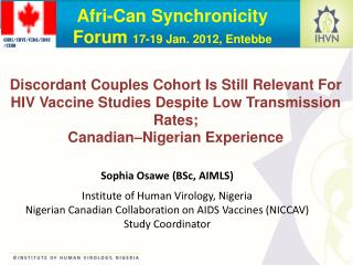 Sophia Osawe (BSc, AIMLS) Institute of Human Virology, Nigeria