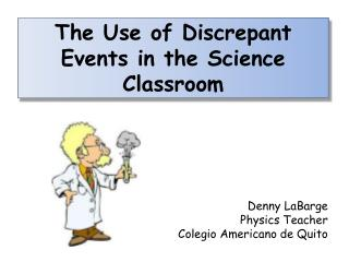 The Use of Discrepant Events in the Science Classroom