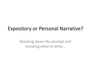 Expository or Personal Narrative?
