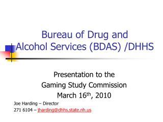 Bureau of Drug and Alcohol Services (BDAS) /DHHS