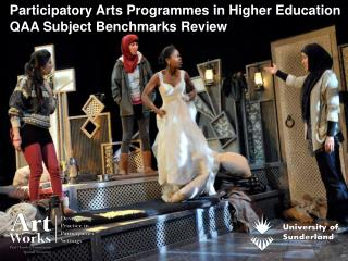 Participatory Arts Programmes in Higher Education QAA Subject Benchmarks Review