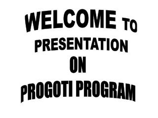 WELCOME  TO PRESENTATION