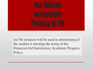 No Show Notation Policy 8.19