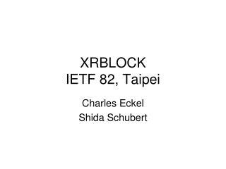 XRBLOCK IETF 82, Taipei