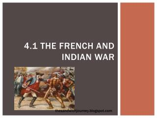 4.1 The French and Indian War
