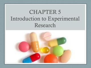 CHAPTER 5 Introduction to Experimental Research