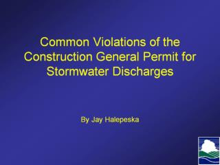 Common Violations of the Construction General Permit for Stormwater Discharges