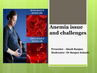 Anemia issue and challenges