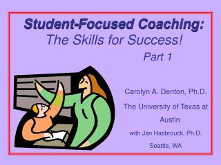 Student-Focused Coaching: The Skills for Success!  Part 1