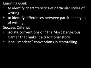 Learning Goal:  to identify characteristics of particular styles of writing