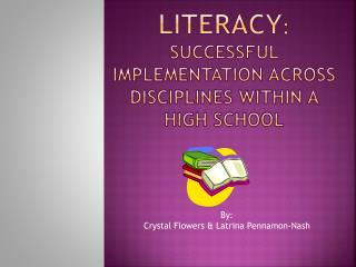 Literacy :  Successful implementation across disciplines within a high school