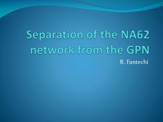 Separation of the NA62 network from the GPN