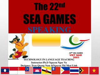 The 22 nd SEA GAMES