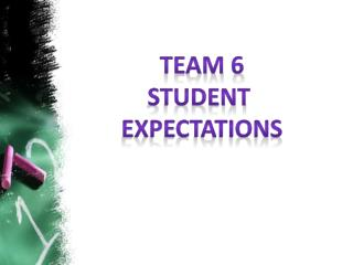 TEAM 6 Student  Expectations