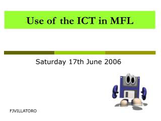 Use of the ICT in MFL