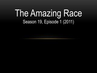 The Amazing Race Season 19, Episode 1 (2011)