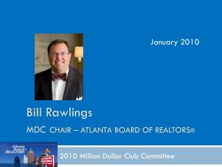 Bill Rawlings MDC CHAIR – ATLANTA BOARD OF REALTORS ®