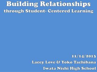 Building Relationships  through Student- Centered Learning