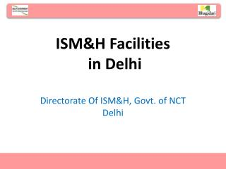 ISM&H Facilities  in Delhi
