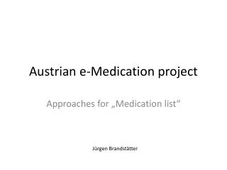 Austrian e- Medication project