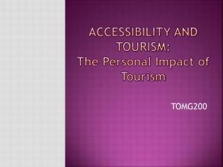 Accessibility and tourism:  The Personal Impact of Tourism