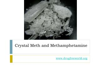 Crystal Meth and Methamphetamine