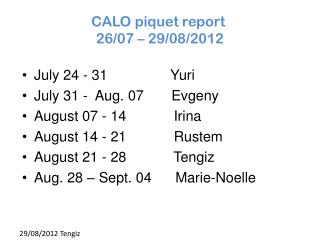 CALO piquet  report  26 /07  –  29/08/2012