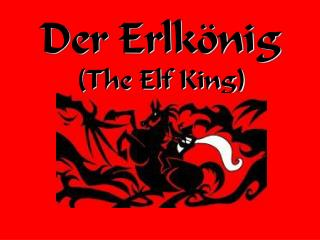 Der Erlk nig The Elf King