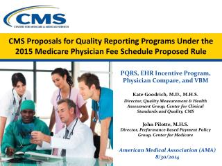 PQRS, EHR Incentive Program, Physician Compare, and VBM Kate Goodrich, M.D., M.H.S.