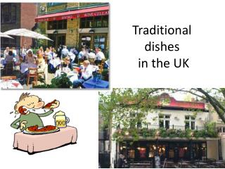 Traditional dishes  in  the  UK