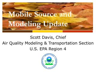 Scott Davis, Chief Air Quality Modeling & Transportation Section U.S. EPA Region 4