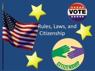 Rules, Laws, and 		Citizenship