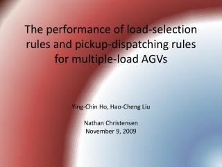 The performance of load-selection rules and pickup-dispatching rules for multiple-load AGVs
