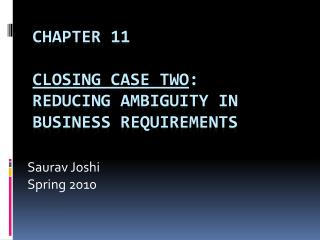 Chapter 11 Closing Case Two : Reducing Ambiguity in Business Requirements