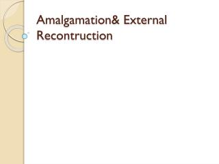 Amalgamation& External  Recontruction