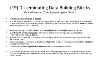 (19) Disseminating Data Building Blocks Marcio Faerman (Ohio Supercomputer Center)
