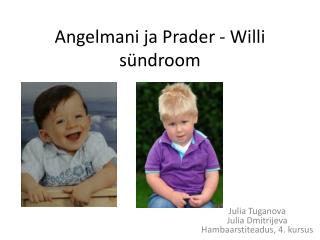 Angelmani ja Prader  - Willi  s ündroom