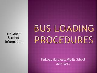 Bus Loading Procedures