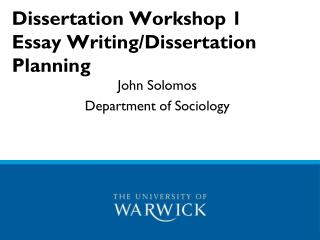 Dissertation Workshop 1 Essay Writing/Dissertation Planning
