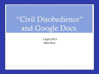 """Civil Disobedience"" and Google Docs."